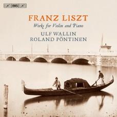 李斯特:小提琴與鋼琴作品集 Liszt:Works for Violin and Piano (Ulf Wallin, violin / Roland Pontinen, piano)