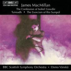 麥克米蘭:伊索貝爾.高蒂的告解、哀歌、蘇姆普爾河之驅魔 MacMillan:The Confession of Isobel Gowdie, etc. (Osmo Vanska, BBC Scottish Symphony Orchestra)