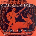 古典柯克比:根據古典主題所寫的17世紀英國歌曲 Classical Kirkby Orpheus and Corinna - 17th century English songs on classical themes  (Emma Kirkby, Anthony Rooley)