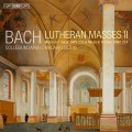 巴哈:路德教派彌撒第二集 Bach:Lutheran Masses Vol. 2