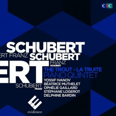 優席夫.伊凡諾夫 / 舒伯特:鋼琴五重奏「鱒魚」 Yossif Ivanov / Schubert – Piano Quintet 'The Trout/La Truite' ( Ophélie Gaillard cello)