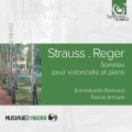 貝赫彤 / 史特勞斯&雷格:大提琴與鋼琴奏鳴曲  Emmanuelle Bertrand / Strauss & Reger: Cello Sonatas for cello and piano