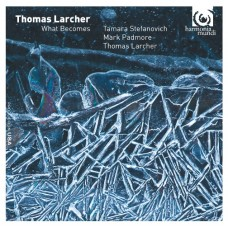 拉其爾:鋼琴作品 Thomas Larcher:What Becomes