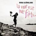 La Vie Est Une Fete (絕版)伊琳娜.畢庫倫-饗宴人生
