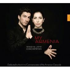 我的亞美尼亞 (瑟吉 & 露西妮.哈察特楊) My Armenia: Komitas,Mirzoyan,Bagdasaryan,Khachaturian (Sergey & Lusine Khachatryan)