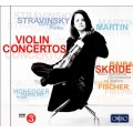 Violin Concertos by Stravinsky, Martin, Skride and Fischer (Baiba Skride 貝芭.絲凱德, 小提琴)