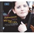 齊瑪諾夫斯基:小提琴協奏曲、神話 Szymanowski: Violin Concertos 1 and 2 & Myths Op. 30 (Baiba Skride 貝芭.絲凱德, 小提琴)
