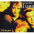 Hurlak / Bucarest Blues