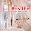 鬆一口氣!濃情蜜意的鋼琴音樂 Breathe- The Relaxing Piano for Lovers