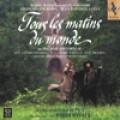 Tous Les MAtins Du Monde 電影原聲帶《日出時讓悲傷終結》(又譯:世界的每一個早晨)