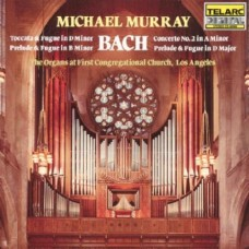 巴哈:D小調觸技曲與賦格、B小調前奏曲與賦格、A小調第二號協奏曲、D大調前奏曲與賦格 Bach: Organ Works (Michael Murray)
