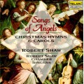 天使之歌-聖誕讚美詩與頌歌  Robert Shaw∕Songs of Angels - Christmas...