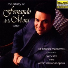 男高音費南度‧摩拉歌劇選粹  The Artistry Of Fernando De La Mora, Tenor Mackerras/Orchestra Of The Welsh National Opera
