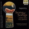 歌中之歌  Tapestry - Song of Songs Come into my Gard