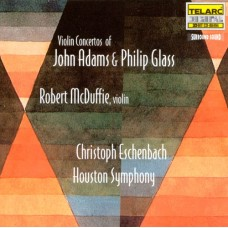 亞當斯∕葛拉斯:小提琴協奏曲  Violin Concertos of John Adams & Philip Glass/ Christoph Eschenbach/Houston Symphony Orchestra/Robert McDuffie