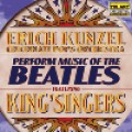 大眾王子康澤爾+國王合唱團:管弦樂披頭四  Kunzel / Cincinnati Pops Orchestra / King's Singers: Music of the Beatles