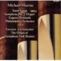 聖桑:第三號交響曲《管風琴》/偉大管風琴作品集  Saint-Saens:Organ Symphony.Encores A La Francaise Ormandy/Philadelphia Orchestra/Michael Murray,Organ