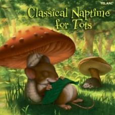 兒童古典 ~ 讓寶貝享受一段午後小睡片刻的悠閒時光   Classical Naptime for Tots/ Various Artists