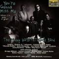 請你懷念我The Muddy Waters Tribute Band With Special Guests You're Gonna Miss Me (When I'm Dead & Gone)