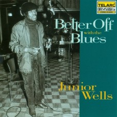 遠離哀愁 Better Off With The Blues Junior Wells