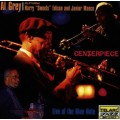 艾爾‧蓋瑞1995藍調俱樂部現場演奏 Al Grey . Centerpiece . Live at The Blue Note Featuring Harry Sweets Edison and Junior Mance