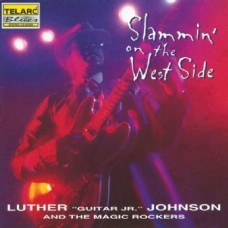 西城樂事Luther Guitar Jr. Johnson And The Magic Rockers Slammin' On The West Side