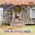 請君進屋Come on in This House∕Junion Wells with