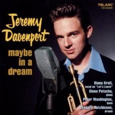 傑若米.戴文波特/ 也許在夢中Jeremy Davenport/ Maybe In A Dream
