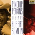 派恩塔.柏金斯/ 傳奇Pinetop Perkings/ Legends, Hubert Sumlin