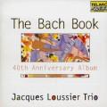 賈克.路西耶三重奏 / 巴哈的魔法書 (賈克.路西耶40週年紀念盤) The Bach Book: 40th Anniversary Album