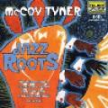 麥考‧泰納:爵士根基 McCoy Tyner : Jazz Roots  Tyner, Mccoy