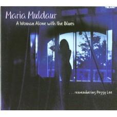瑪麗亞.馬爾道─猶憶珮姬.李Maria Muldaur‧A Woman Alone with the Biue...remembering Peggy Lee