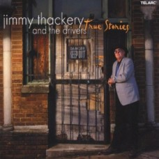 真實故事Jimmy Thackery And The Drivers.True Stories
