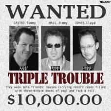 三重麻煩合唱團─懸賞音樂毒品犯Triple Trouble / Tommy Castro / Jimmy Hall / Lloyd Jones