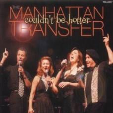 曼哈頓轉運站合唱團  / 愉悅歡唱Manhattam Transfer/ Coulldn't Be Better