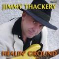吉米‧塔克利─ 避隱之地 Jimmy Thackery ─ Healin?Ground