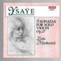 易沙意:6首無伴奏小提琴奏鳴曲/莉蒂亞.莫德高維契 小提琴 Eugene Ysaye: Six Sonatas for Solo Violin, Op.27 / Lydia Mordkovitch violin