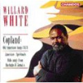 柯普蘭:美國早期歌曲第1及第2套    美國靈歌及民謠 Willard White sings: Copland; American Spirtuals; Folk - Songs/ Willard, White