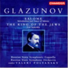 葛拉茲諾夫:《猶太之王》∕《莎樂美》序奏與舞曲