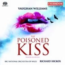 佛漢.威廉士:歌劇《有毒的吻》全曲 (2CD)Vaughan Williams: The Poisoned Kiss / BBC National Rochestra Of Wales . Richard Hickox