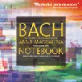 巴哈:安娜瑪格妲琳娜筆記 Bach : The Notebook of Anna Magdalena Bach