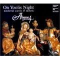 中世紀聖誕頌歌與經文歌曲 On Yoolis Night - Medieval Carols & Motets (Anonymous 4)