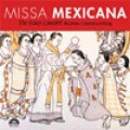 墨西哥彌撒 Missa Mexicana . The Harp Consort / Andrew Lawrence-King