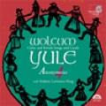 克爾特與英國的歌曲和耶誕頌歌Wolcum Yule  / Andrew Lawrence-King / Anonymous 4