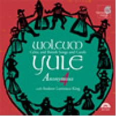克爾特與英國的歌曲和耶誕頌歌Wolcum Yule  / Andrew Lawrence-King / Anonymous 4
