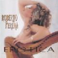羅貝托.培瑞拉-銷魂蝕骨 Roberto Perera-Erotica