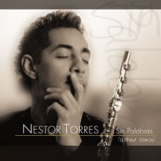 奈斯特‧托雷 ─ 無須言語Nestor Torres ─ Sin Palabras