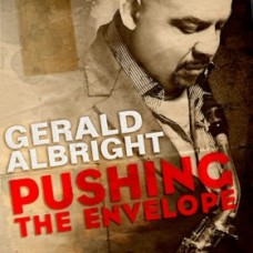 Gerald Albright/Pushing The Envelope