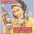 Hifi Calypso/ Karl Zero & The Wailers 高傳真加力騷