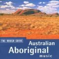 澳洲原住民音樂─革命性音樂的力量精華/The Rough Guide to Australian Aboriginal Music